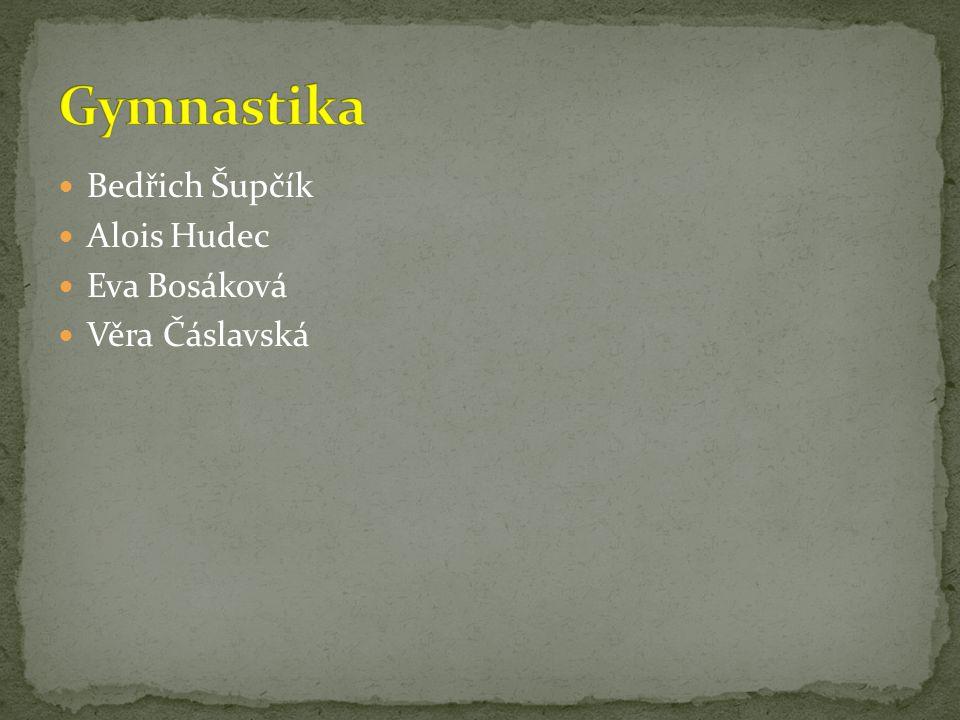Gymnastika Bedřich Šupčík Alois Hudec Eva Bosáková Věra Čáslavská