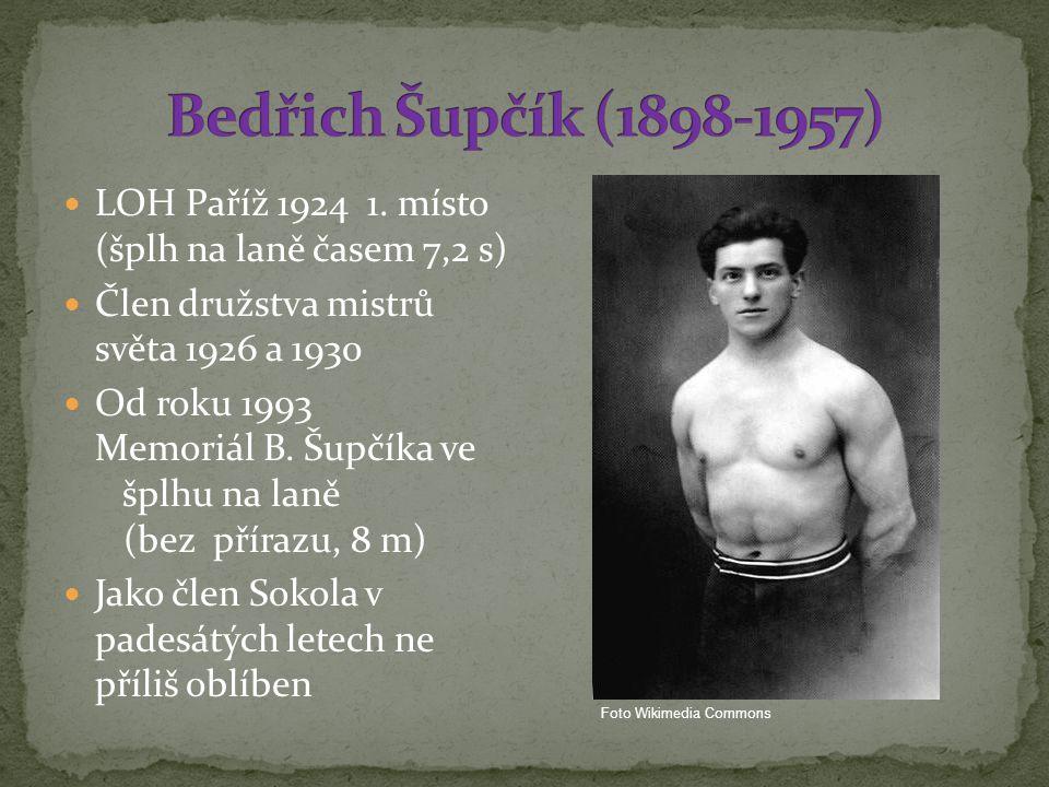 Bedřich Šupčík (1898-1957) LOH Paříž 1924 1. místo (šplh na laně časem 7,2 s) Člen družstva mistrů světa 1926 a 1930.