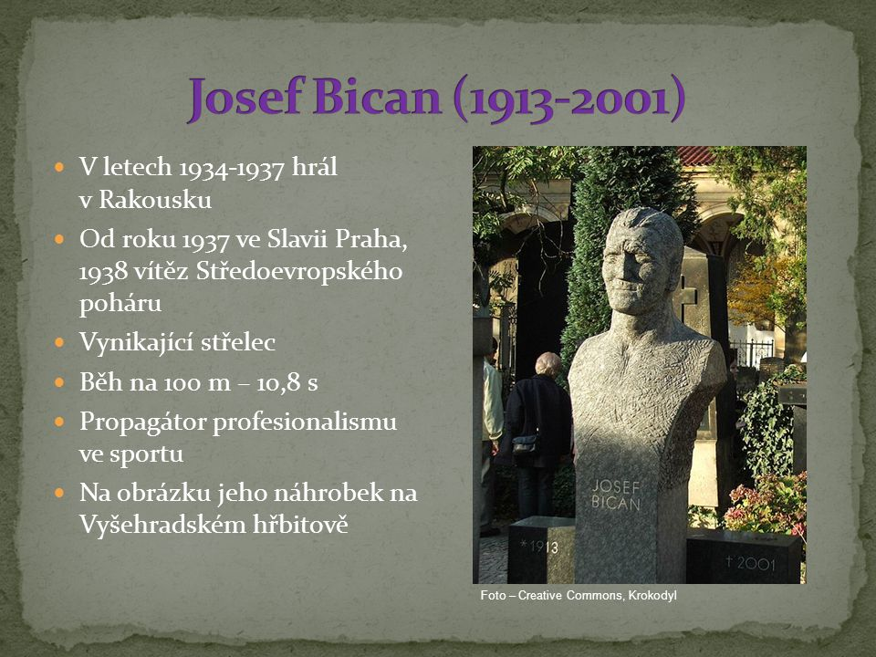 Josef Bican (1913-2001) V letech 1934-1937 hrál v Rakousku