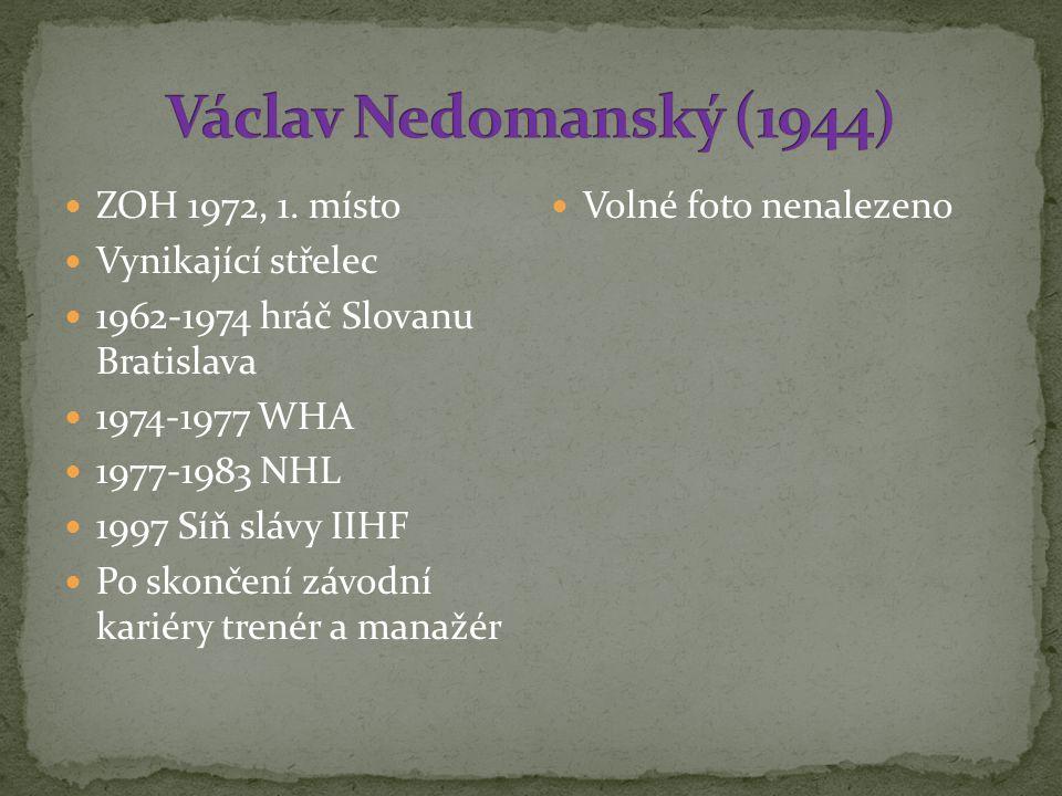 Václav Nedomanský (1944) ZOH 1972, 1. místo Vynikající střelec