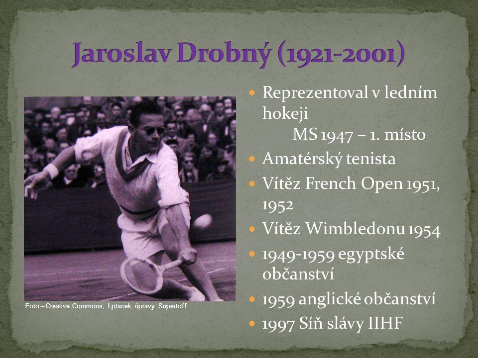 Jaroslav Drobný (1921-2001) Reprezentoval v ledním hokeji MS 1947 – 1. místo. Amatérský tenista.