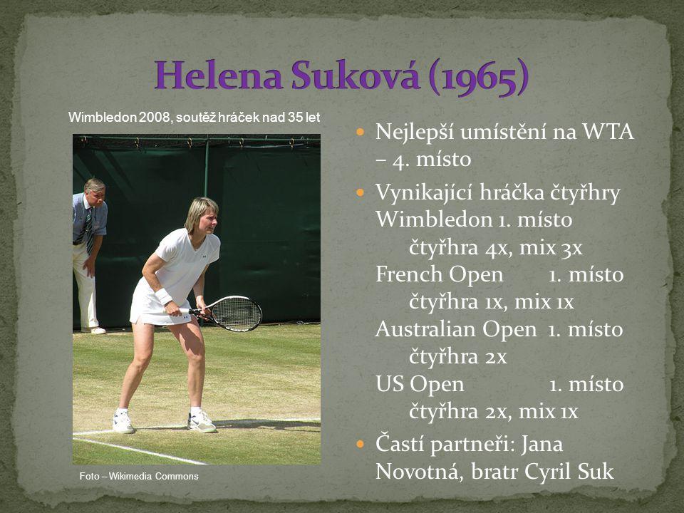 Helena Suková (1965) Nejlepší umístění na WTA – 4. místo