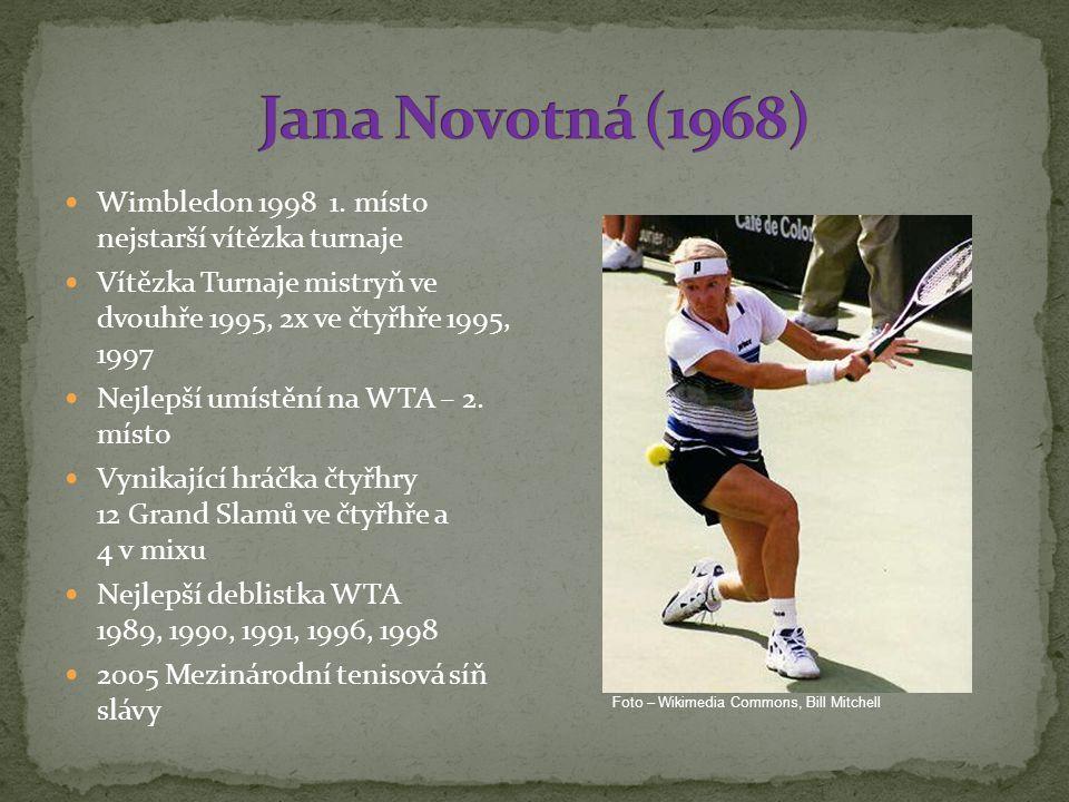Jana Novotná (1968) Wimbledon 1998 1. místo nejstarší vítězka turnaje