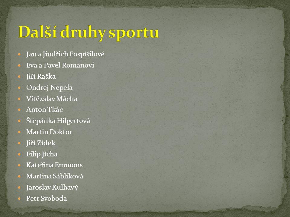 Další druhy sportu Jan a Jindřich Pospíšilové Eva a Pavel Romanovi