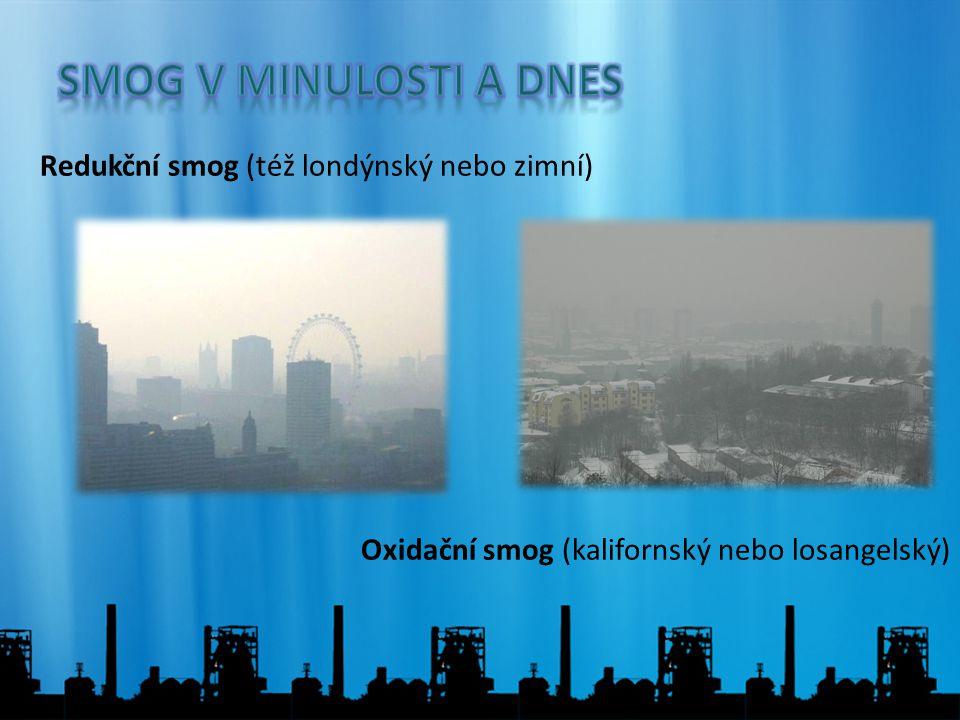 Smog v minulosti a dnes Redukční smog (též londýnský nebo zimní)