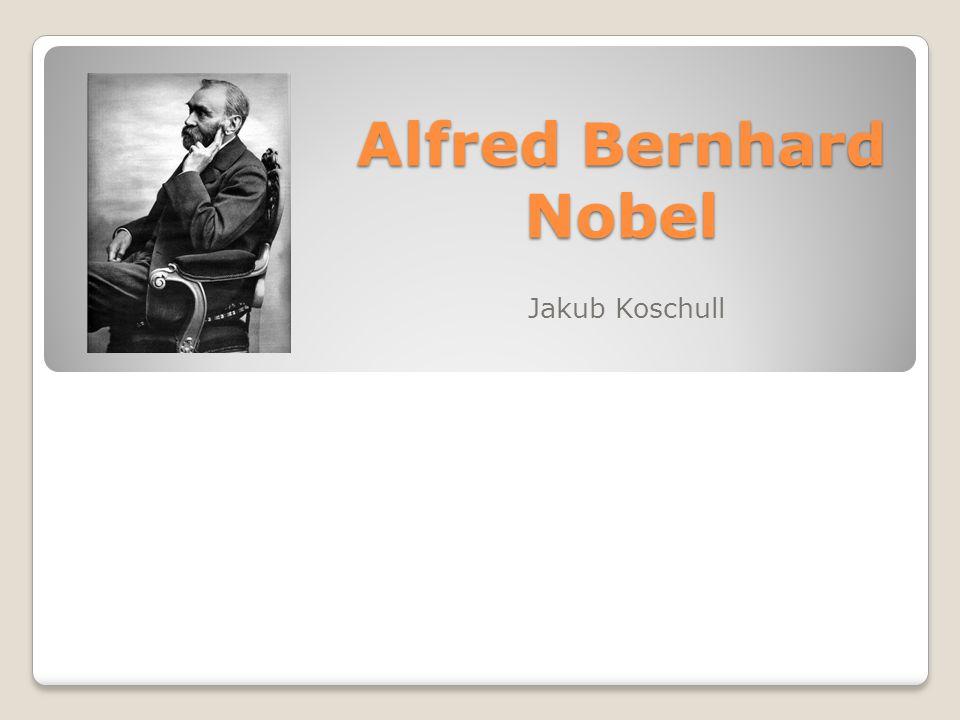 Alfred Bernhard Nobel Jakub Koschull
