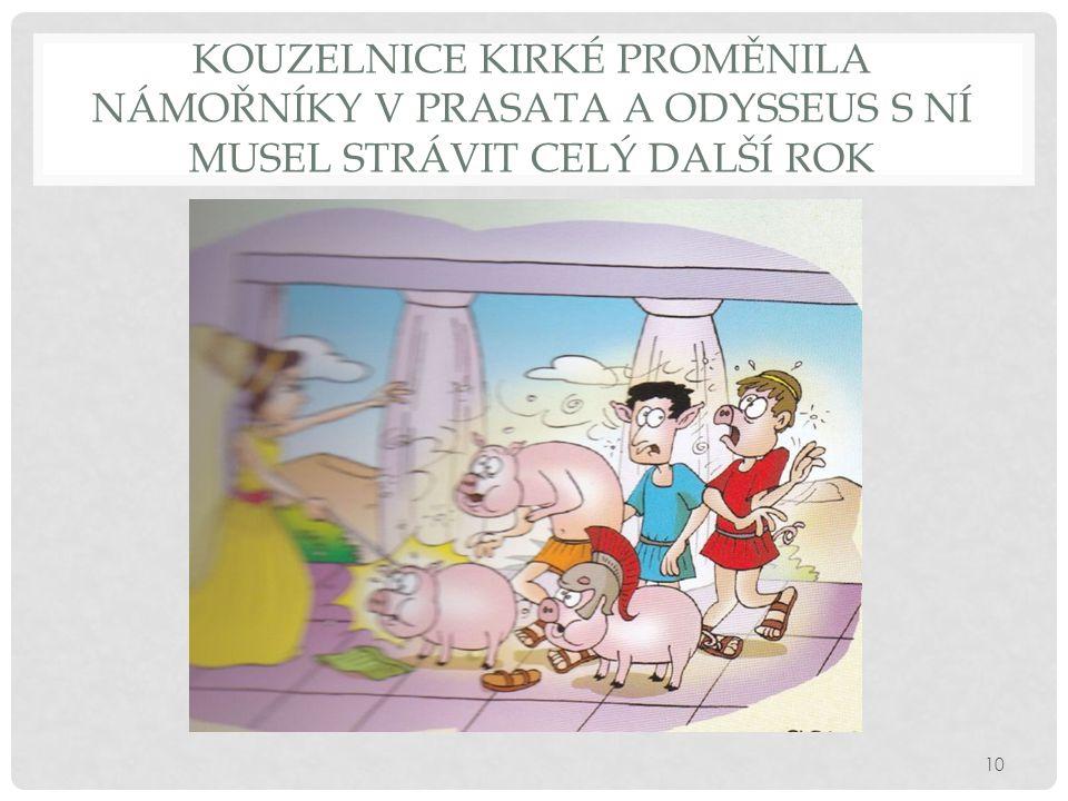 Kouzelnice Kirké proměnila námořníky v prasata a Odysseus s ní musel strávit celý další rok