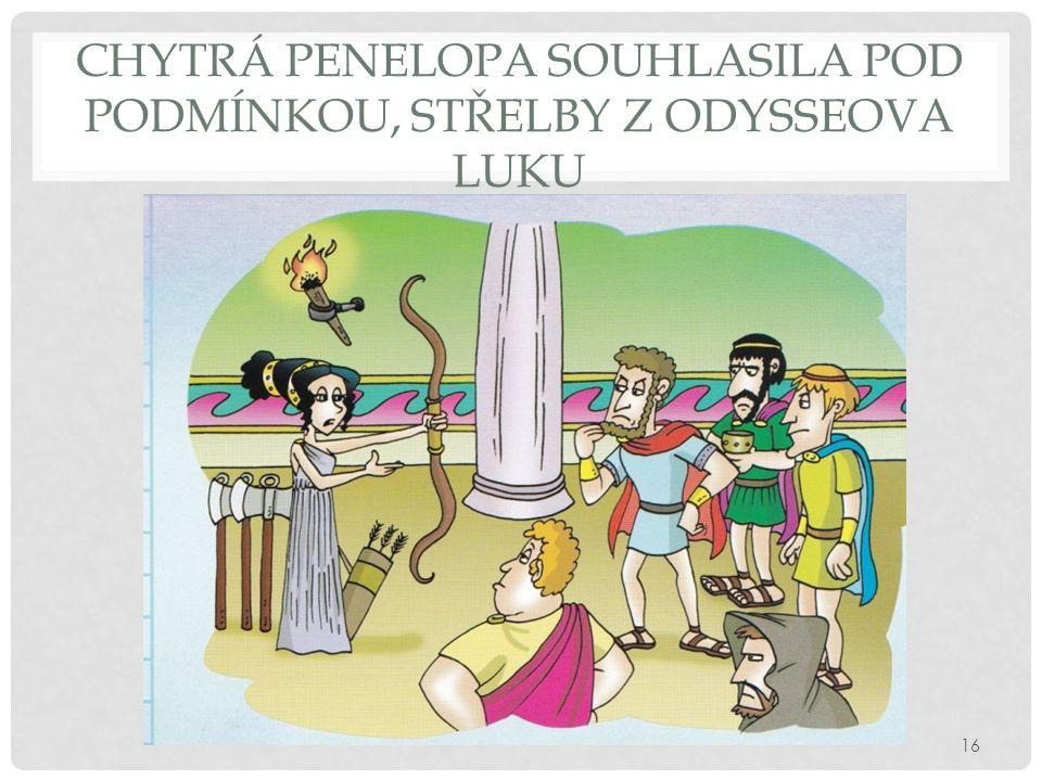 Chytrá Penelopa souhlasila pod podmínkou, střelby z Odysseova luku
