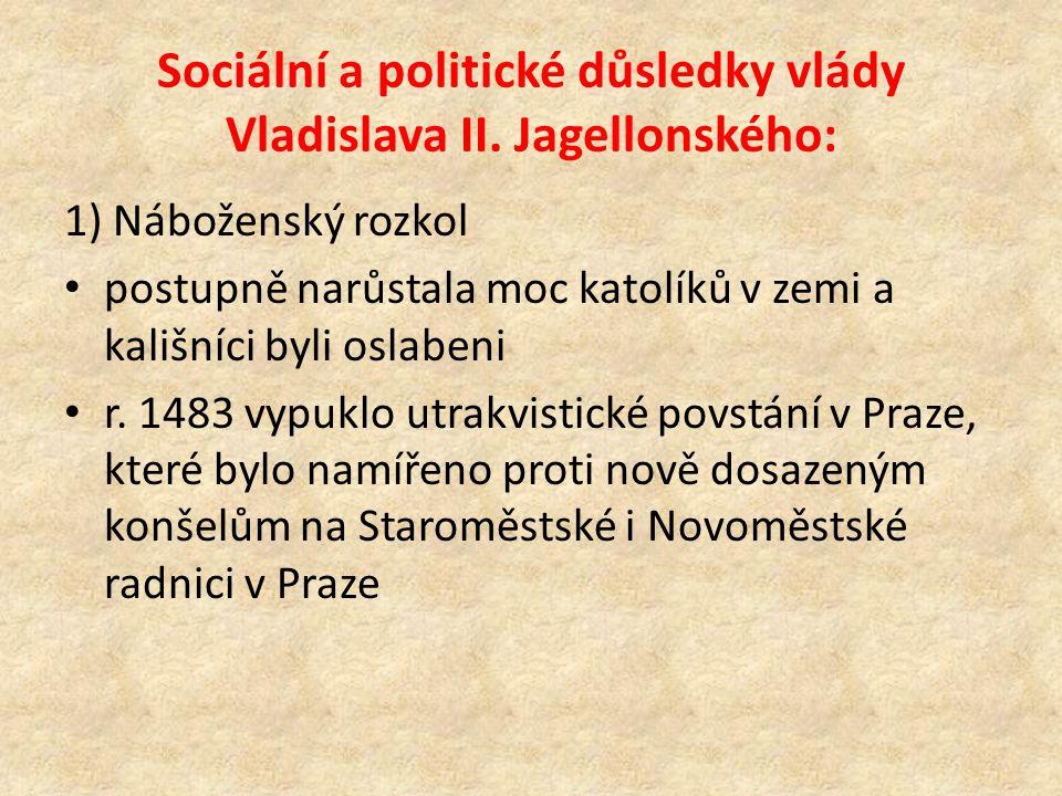 Sociální a politické důsledky vlády Vladislava II. Jagellonského: