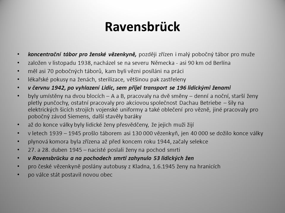 Ravensbrück koncentrační tábor pro ženské vězenkyně, později zřízen i malý pobočný tábor pro muže.