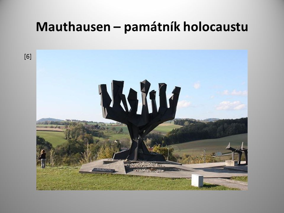 Mauthausen – památník holocaustu