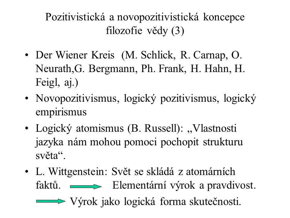 Pozitivistická a novopozitivistická koncepce filozofie vědy (3)