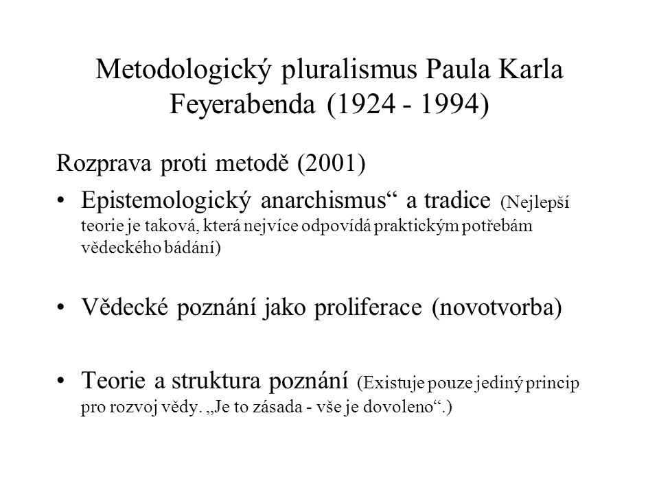 Metodologický pluralismus Paula Karla Feyerabenda (1924 - 1994)
