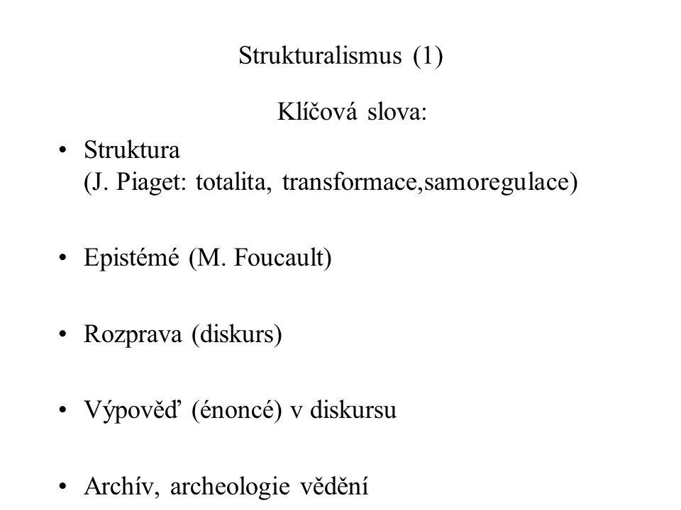 Strukturalismus (1) Klíčová slova: