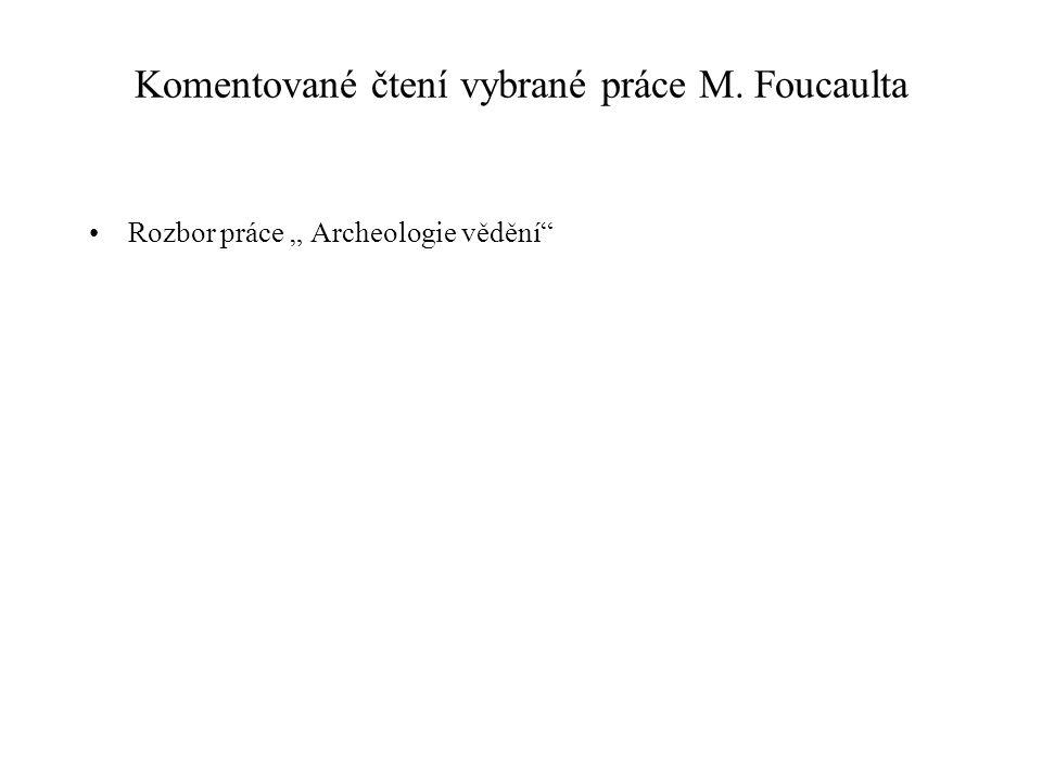 Komentované čtení vybrané práce M. Foucaulta