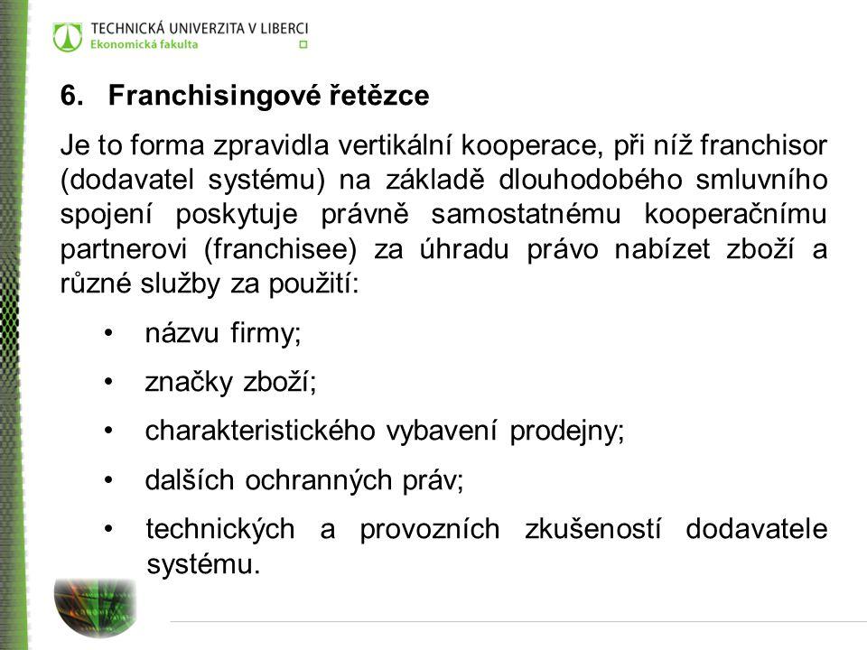 6. Franchisingové řetězce