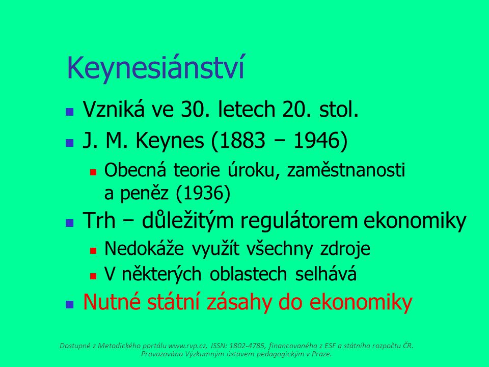 Keynesiánství Vzniká ve 30. letech 20. stol.