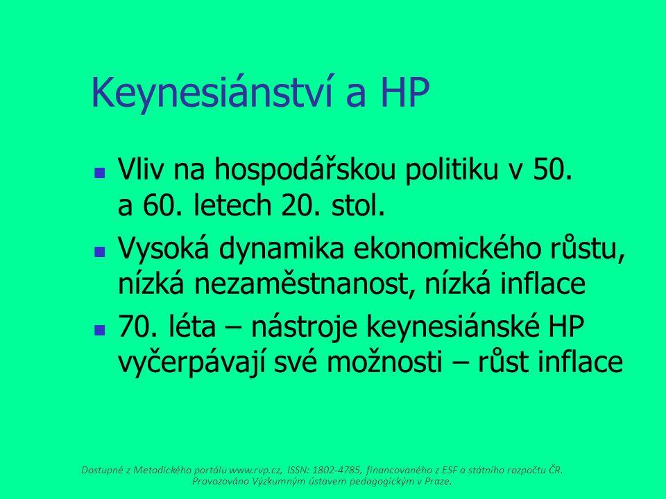 Keynesiánství a HP Vliv na hospodářskou politiku v 50. a 60. letech 20. stol.