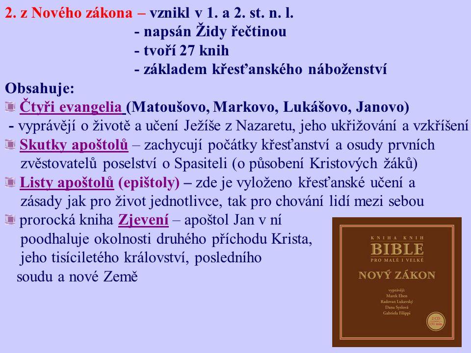 2. z Nového zákona – vznikl v 1. a 2. st. n. l.