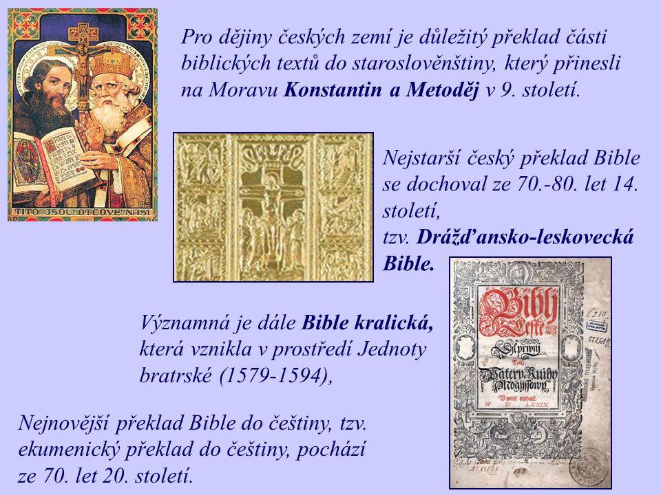 Pro dějiny českých zemí je důležitý překlad části biblických textů do staroslověnštiny, který přinesli