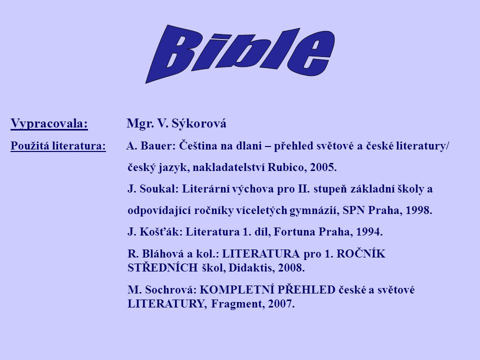Bible Vypracovala: Mgr. V. Sýkorová