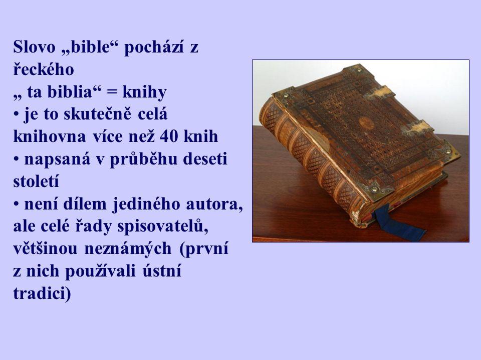 """Slovo """"bible pochází z řeckého """" ta biblia = knihy"""