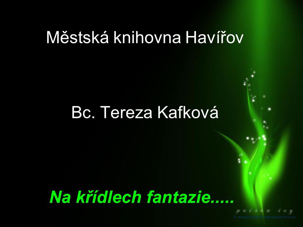 Městská knihovna Havířov Bc. Tereza Kafková