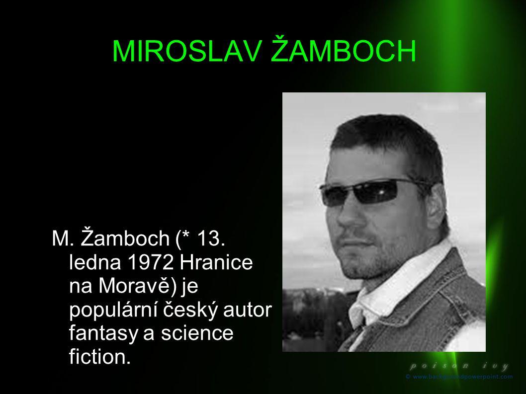 MIROSLAV ŽAMBOCH M. Žamboch (* 13.