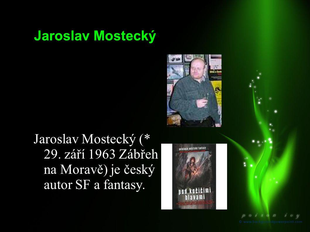 Jaroslav Mostecký Jaroslav Mostecký (* 29.
