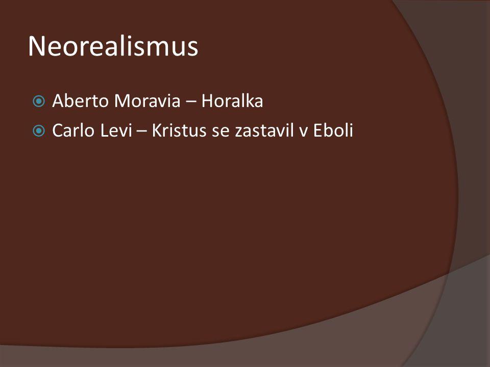 Neorealismus Aberto Moravia – Horalka