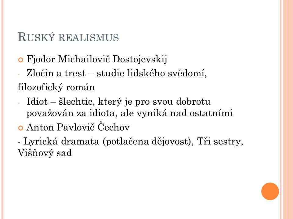 Ruský realismus Fjodor Michailovič Dostojevskij