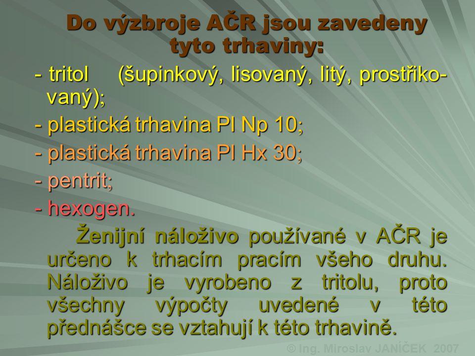Do výzbroje AČR jsou zavedeny tyto trhaviny: