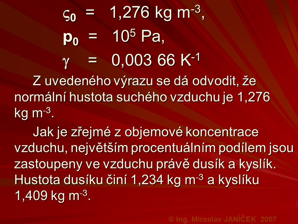 0 = 1,276 kg m-3, p0 = 105 Pa,  = 0,003 66 K-1.