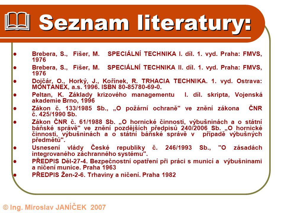 Seznam literatury: © Ing. Miroslav JANÍČEK 2007