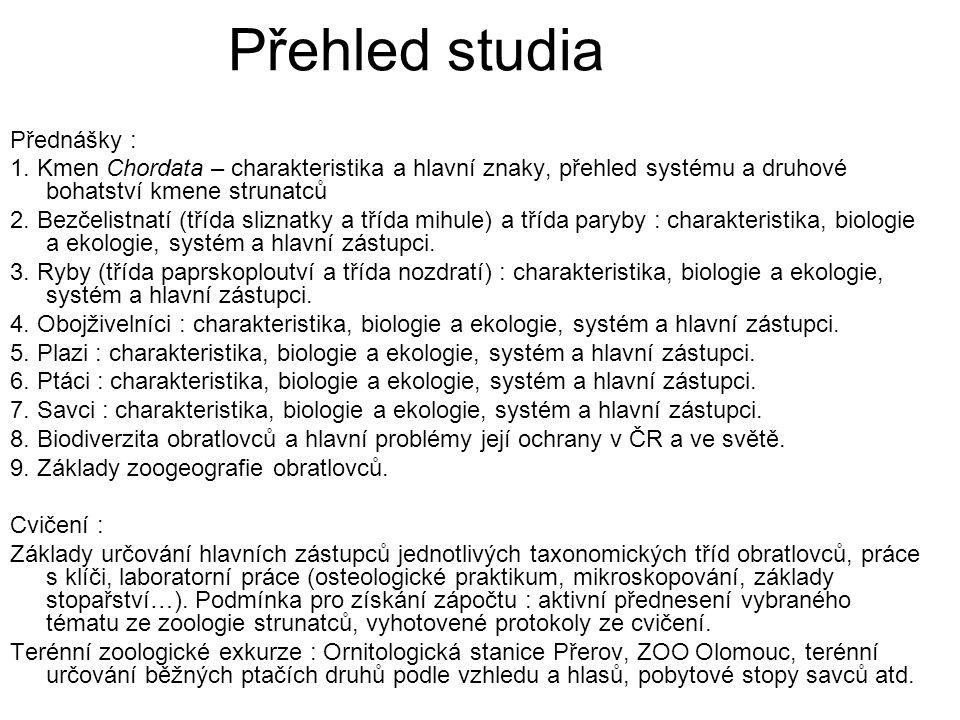 Přehled studia Přednášky :