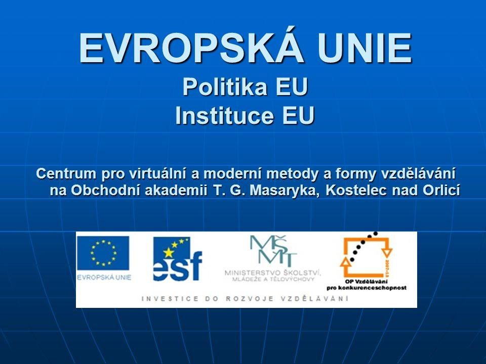 EVROPSKÁ UNIE Politika EU Instituce EU