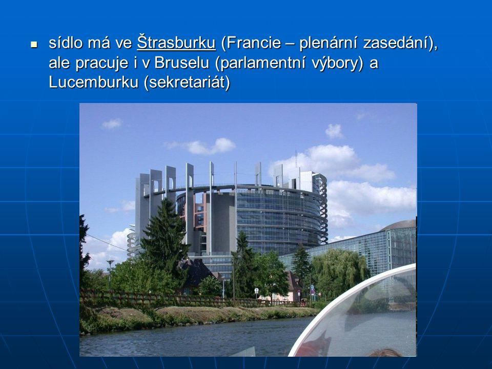 sídlo má ve Štrasburku (Francie – plenární zasedání), ale pracuje i v Bruselu (parlamentní výbory) a Lucemburku (sekretariát)