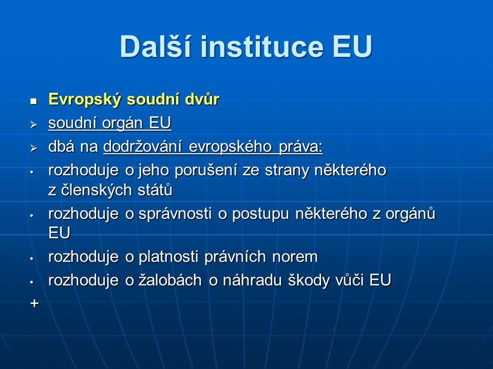 Další instituce EU Evropský soudní dvůr soudní orgán EU