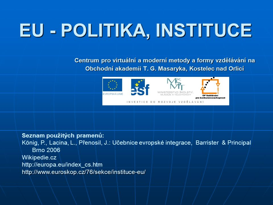 EU - POLITIKA, INSTITUCE