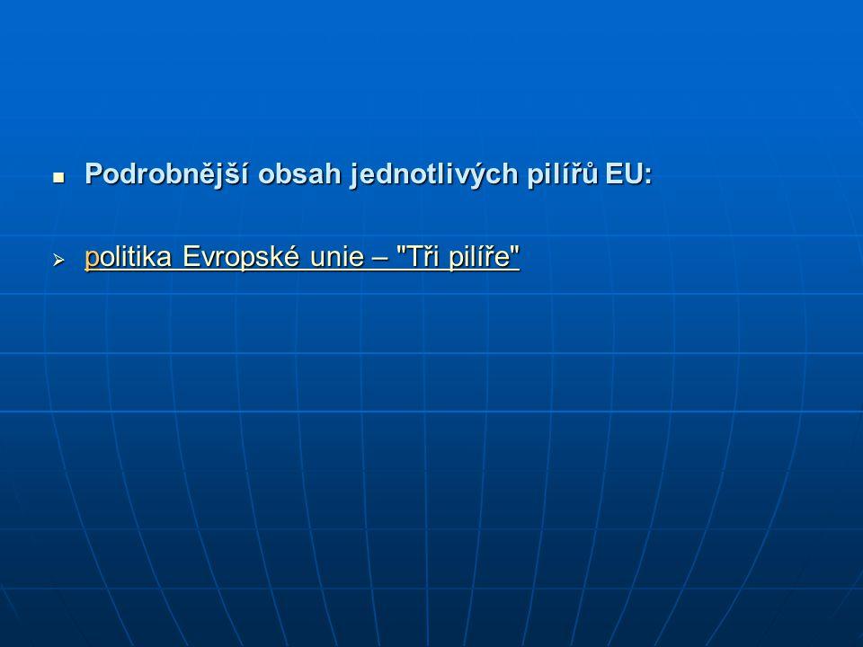 Podrobnější obsah jednotlivých pilířů EU: