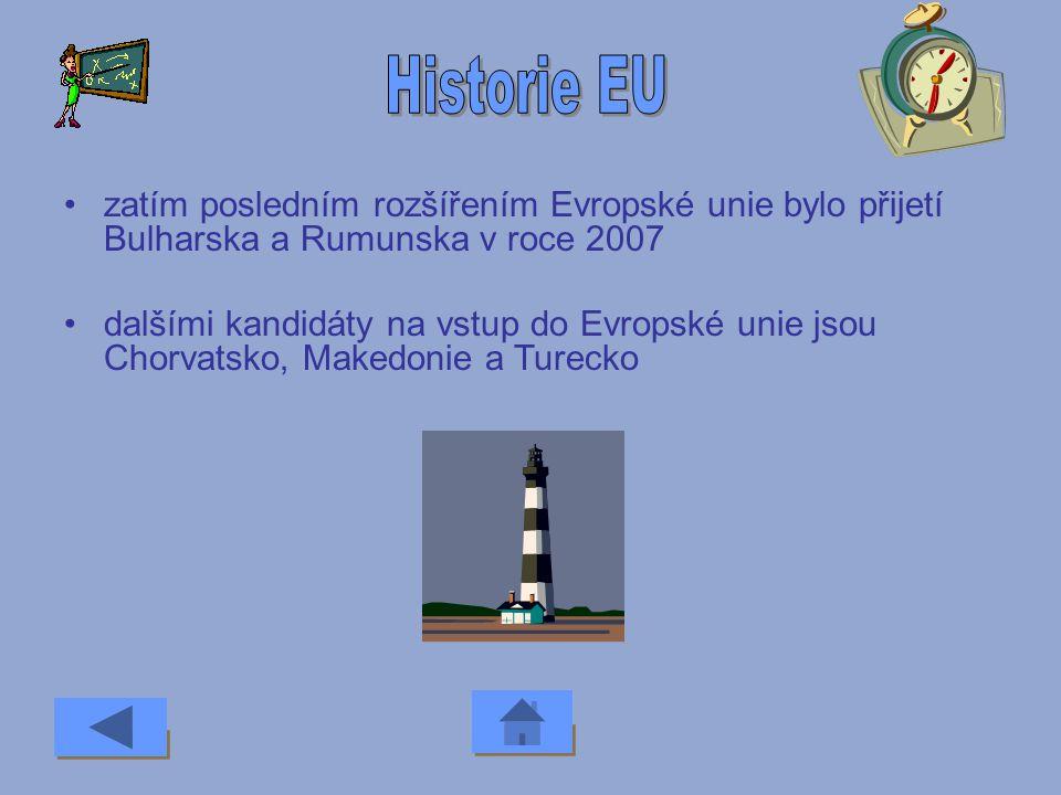 Historie EU zatím posledním rozšířením Evropské unie bylo přijetí Bulharska a Rumunska v roce 2007.