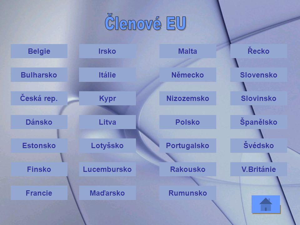 Členové EU Belgie Irsko Malta Řecko Bulharsko Itálie Německo Slovensko