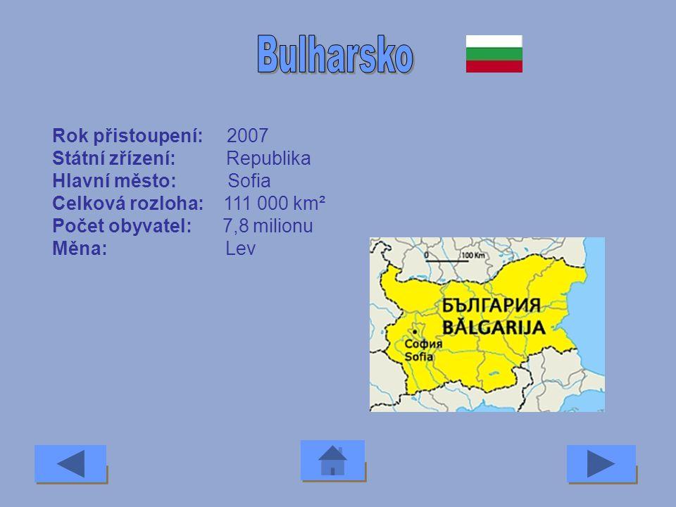 Bulharsko Rok přistoupení: 2007 Státní zřízení: Republika