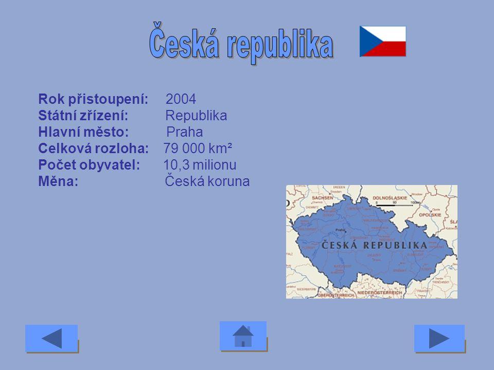 Česká republika Rok přistoupení: 2004 Státní zřízení: Republika