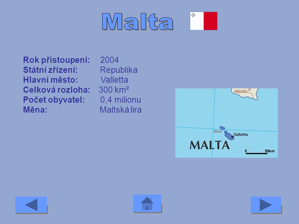 Malta Rok přistoupení: 2004 Státní zřízení: Republika