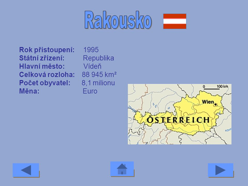 Rakousko Rok přistoupení: 1995 Státní zřízení: Republika