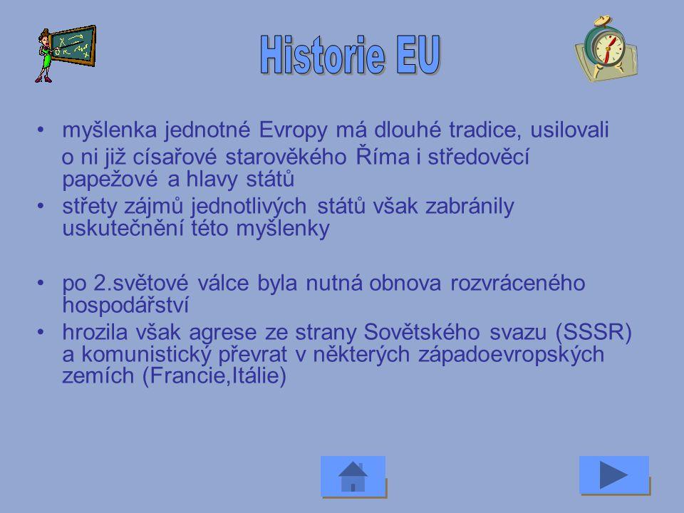 Historie EU myšlenka jednotné Evropy má dlouhé tradice, usilovali