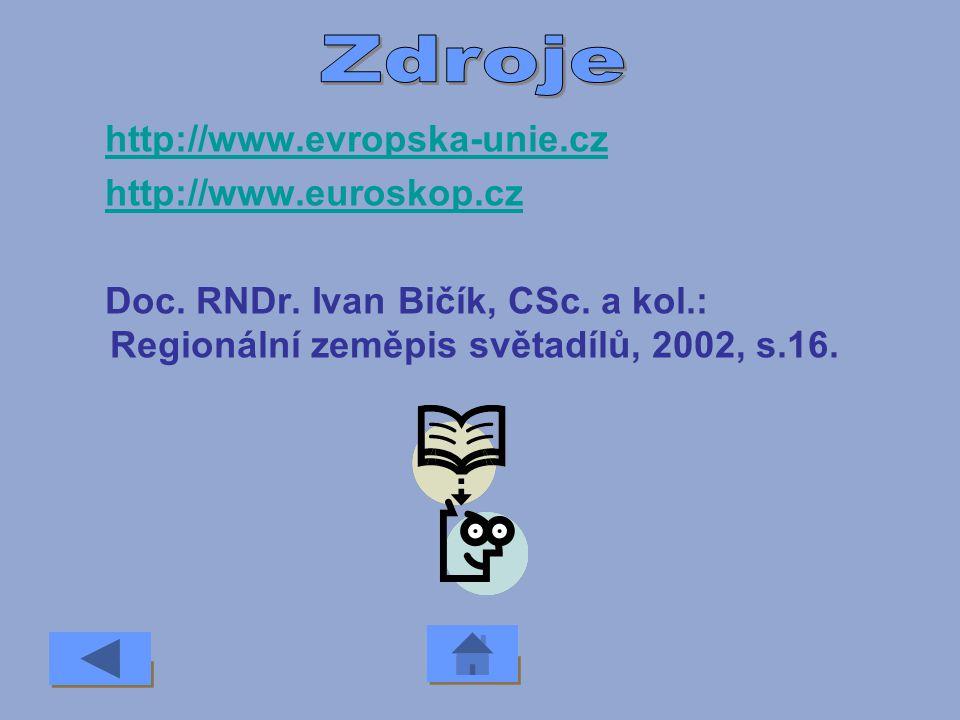Zdroje http://www.evropska-unie.cz http://www.euroskop.cz