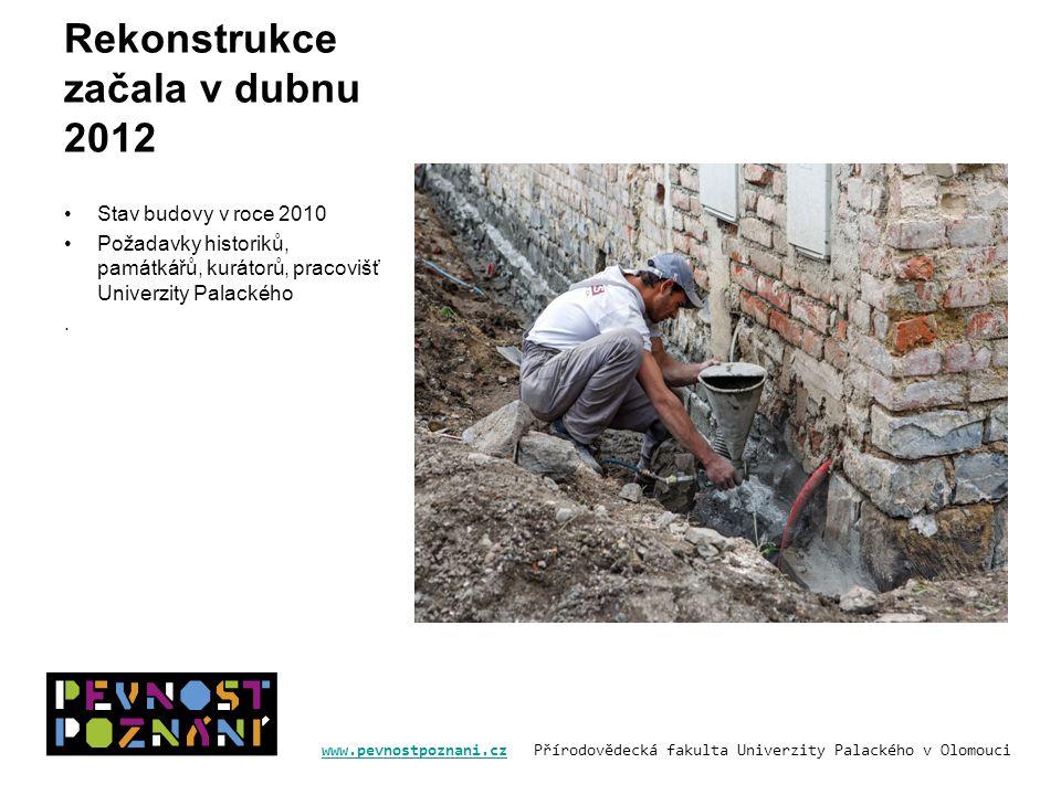 Rekonstrukce začala v dubnu 2012