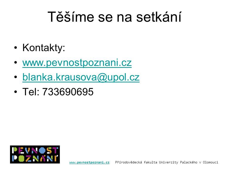 Těšíme se na setkání Kontakty: www.pevnostpoznani.cz
